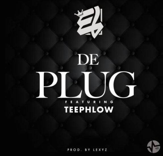 E.L ft Teephlow – De Plug