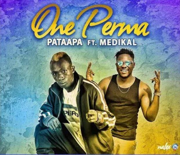 Patapaa – One Perma Ft. Medikal