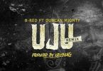 B-Red – UJU (Remix) Ft. Duncan Mighty