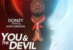 Donzy – You & The Devil Ft. Kofi Kinaata (Prod. By Showers Ebiem)