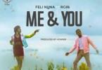 Feli Nuna – Me & You (Feat RCee) (Prod by Konfem)