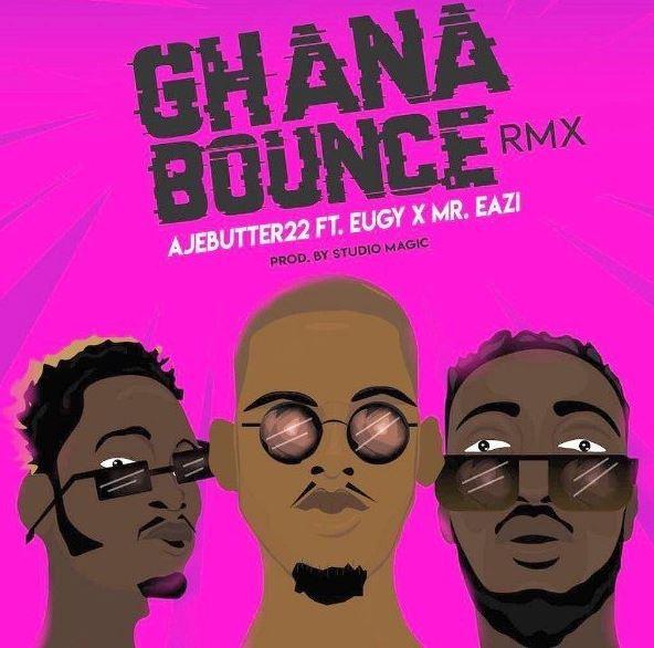 Download MP3] Ajebutter22 – Ghana Bounce (Remix) Ft  Mr Eazi