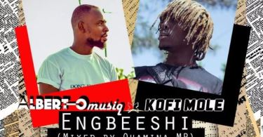 AlbertOmusiq – Egbeeshi Ft Kofi Mole (Mixed By Quamina Mp x Prod By Mubz Beats)