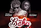 Fancy Gadam Ft. Mugeez – My Baby (Prod. by Stone B)