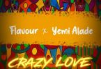 Flavour – Crazy Love Ft. Yemi Alade-cover