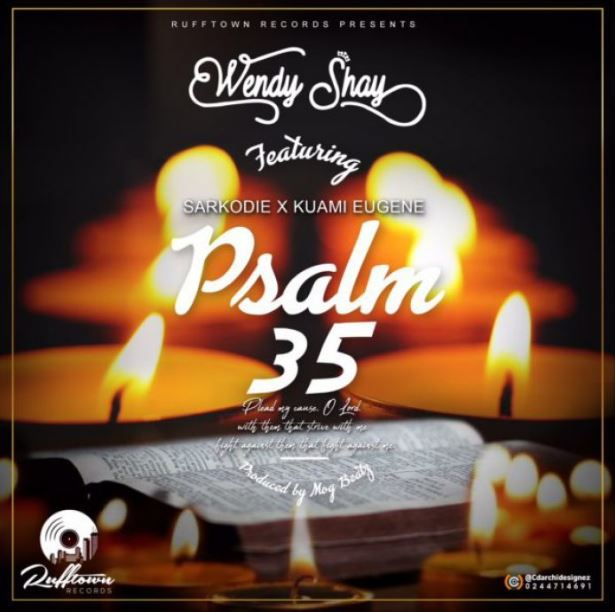 Wendy Shay – Psalm 35 ft. Sarkodie X Kuami Eugene (Prod. By MOG Beatz)
