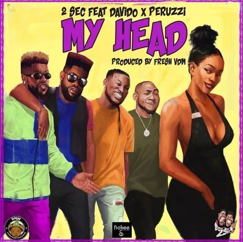 2Sec ft. Davido x Peruzzi – My Head