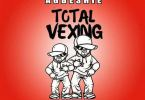 Agbeshie – Total Vexing (Prod. by Million Drumz)