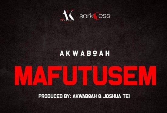 Akwaboah – Mafutusem (Prod. by Akwaboah x Joshua Tei)