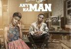 Dhat Gyal – Any Man Na Man (Remix) Ft Bisa K'dei (Prod by Jeribeatz Classic)