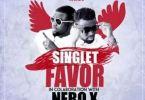 Singlet – Favor Ft. Nero X (Prod. By WillisBeatz)