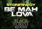 StoneBwoy – Be Mah Lova (Black Forest Riddim)