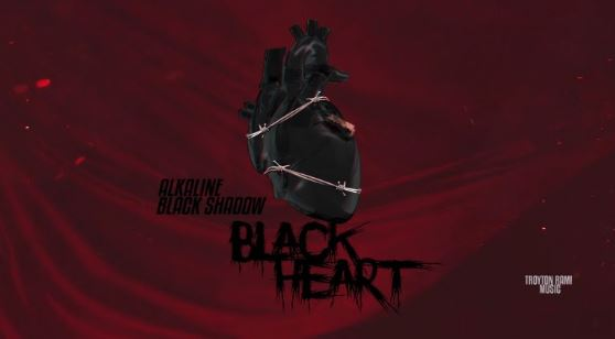 Download MP3: Alkaline x Black Shadow – Black Heart ~ Check It Out!!!