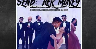 Download MP3: DJ Enimoney – Send Her Money Ft. LK Kuddy x Kizz Daniel x Olamide x Kranium