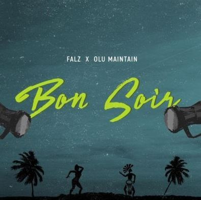 Falz X Olu Maintain – Bon Soir (Prod by Sess)