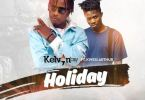 Download MP3: Kelvyn Boy – Holiday Ft. Kwesi Arthur (Prod by Liquidbeatz)
