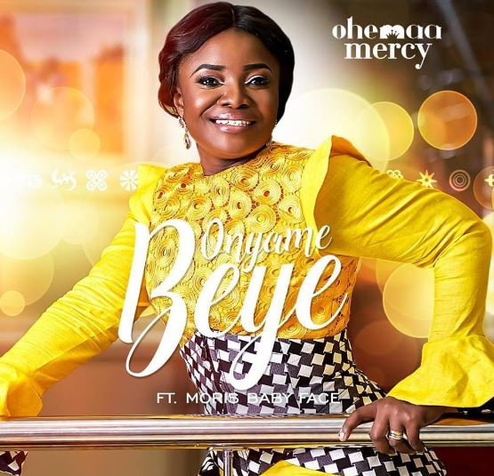 Download MP3: Ohemaa Mercy – Onyame Beye Ft Morris Babyface (Prod by Morris Babyface)