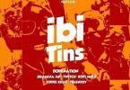 Download MP3: DopeNation – Ibi Tins Ft Quamina Mp X Eddie Khae X Twitch X Kofi Mole X Tulenkey (Prod By B2)