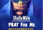 Download MP3 Instrumental: Shatta Wale – Pray For Me