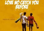 Download MP3: Lord Paper – Love No Catch You Before Remix Ft Medikal (Prod by Kuvie)