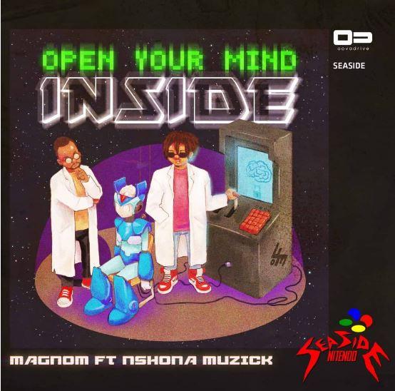 Download MP3: Magnom – Open Your Mind Inside Ft Nshona Muzick (Prod by Nshona Muzick)