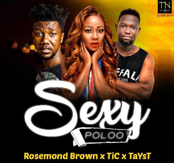 Download MP3: Rosemond Brown (Akuapem Poloo) – Sexy Poloo Ft Tic Tac x Tayst