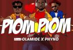 Download MP3: DJ Prince – Piom Piom Ft. Olamide, Phyno (Prod by Adey)