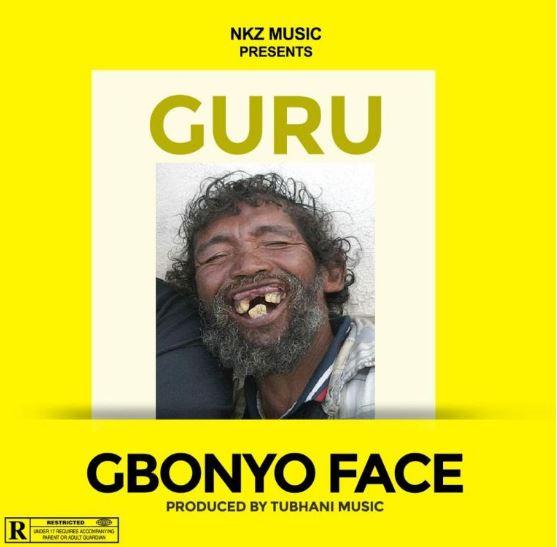 Download MP3: Guru – Gbonyo Face (Prod by Tubhani Music)