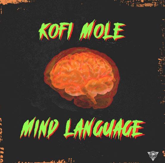 Download MP3: Kofi Mole – Mind Language (Freestyle)