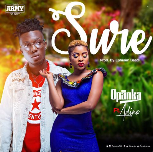 Download MP3: Opanka – Sure Ft. Adina (Prod. By Ephraim Beatz)