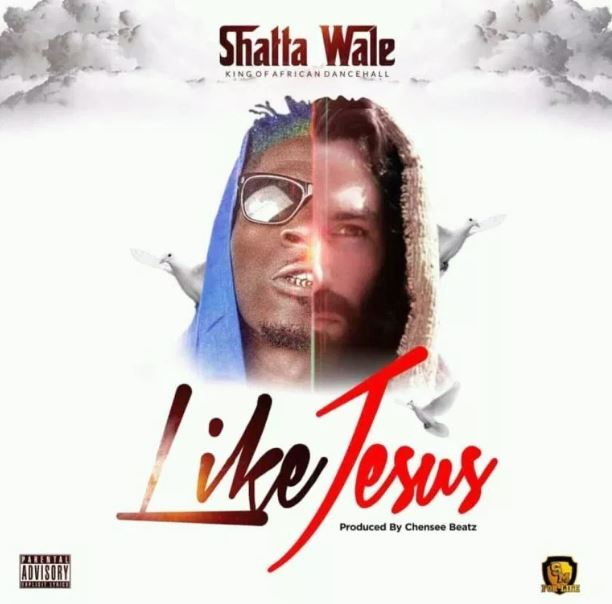 Download MP3: Shatta Wale – Like Jesus (Prod By Chensee Beatz)
