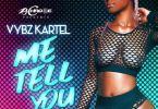 Download MP3: Vybz Kartel – Me Tell You (Prod. By ZJ Chrome)