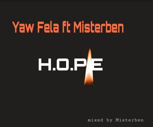 Download MP3: Yaw Fela – HOPE Ft Misterben