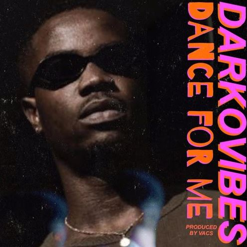 Download MP3: Darkovibes – Dance For Me (Prod by Vacs)