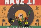 Download MP3: Masicka – Have It (Prod. By Isyde x Genasyde Productions)