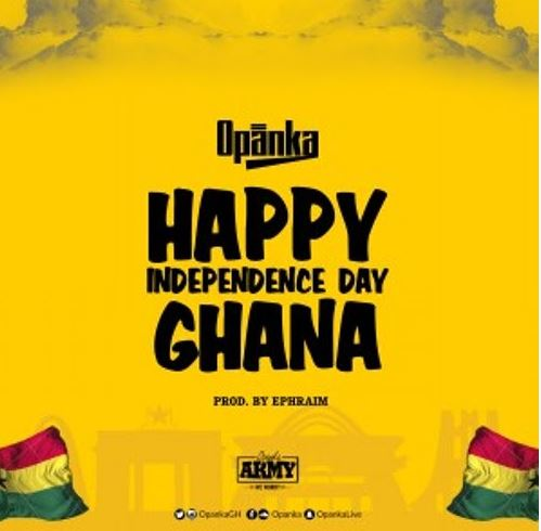Download Mp3 Opanka Happy Independence Day Ghana Prod By Ephraim
