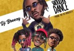 Download MP3: DJ Breezy – Shoulder Dance Ft. Twitch x Kofi Mole x Dahlin Gage (Prod. By Dj Breezy)