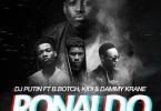 Download MP3: Dj Putin – Ronaldo Ft. B.Botch X Kidi X Dammy Krane (Prod By Lexyz)
