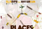 Download MP3: Oladips – Places Ft. Mayorkun (Prod. By Amazing Sleek)