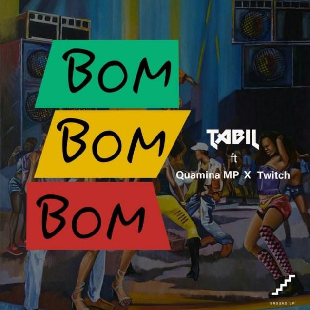 Download MP3: Tabil – Bom Bom Bom Ft. Quamina Mp x Twitch