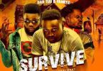 Download MP3: Dr Ray Beat – Survive Ft. Fameye x Gab Tuu