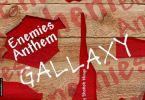Download MP3: Gallaxy – Enemies Anthem (Prod. By Shottoh Blinqx)