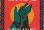 Download MP3: Ice Prince x Demarco x Walshy Fire – Round Of Applause
