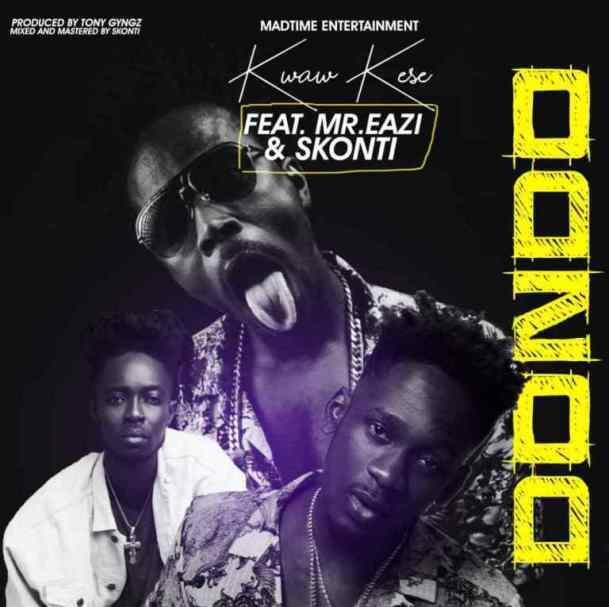 Download MP3: Kwaw Kese – Dondo (Remix) Ft. Mr Eazi x Skonti