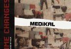 Download MP3: Medikal – Time Changes (Prod. By Halm)