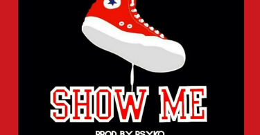 Download MP3: AJ Glory - Show Me (Prod. By Psyko)