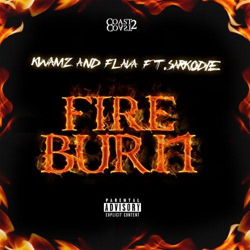 Download MP3: Kwamz & Flava – Fire Burn Ft. Sarkodie