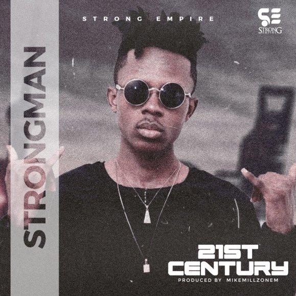 Strongman – 21st Century (Prod. by MikeMillzOnem)