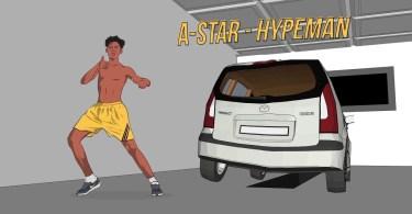 A-Star – Hypeman Download MP3