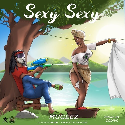 Mugeez (R2bees) – Sexy Sexy (Prod. by Zodivc)